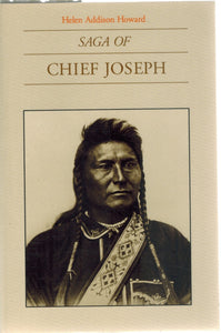 SAGA OF CHIEF JOSEPH  by Howard, Helen Addison