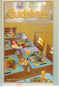 GUIDELINES TO BRACHOS, VOL. 2  by Rabbi Elozor Barclay and Rabbi Yitzchok Jaeger