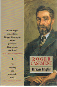 ROGER CASEMENT  by Inglis, Brian