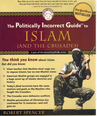 THE POLITICALLY INCORRECT GUIDE TO ISLAM  by Spencer, Robert