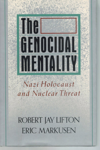 THE GENOCIDAL MENTALITY  by Lifton, Robert J.