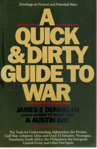 A QUICK AND DIRTY GUIDE TO WAR Briefings on Present and Potential Wars  by Dunnigan, James F