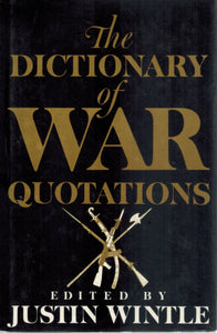 THE DICTIONARY OF WAR QUOTATIONS  by Wintle, Justin