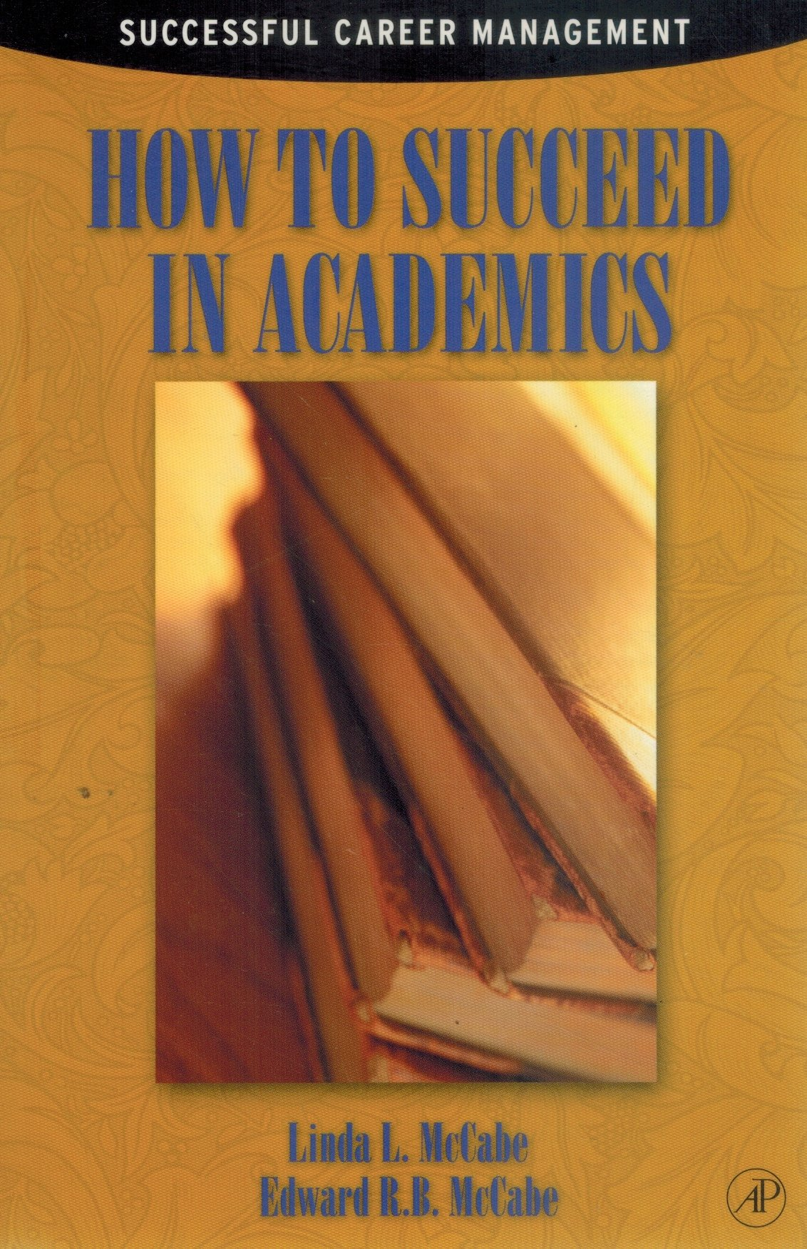 HOW TO SUCCEED IN ACADEMICS  by McCabe, Edward R. B. & Linda L. McCabe