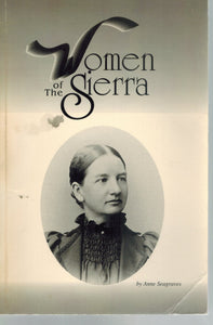 WOMEN OF THE SIERRA  by Seagraves, Anne & Seagraves