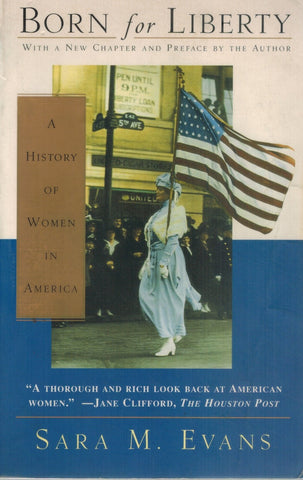 BORN FOR LIBERTY A History of Women in American  by Evans, Sara