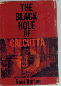THE BLACK HOLE OF CALCUTTA;  A Reconstruction  by Barber, Noel