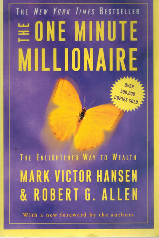 THE ONE MINUTE MILLIONAIRE The Enlightened Way to Wealth  by Hansen, Mark Victor & Robert G. Allen