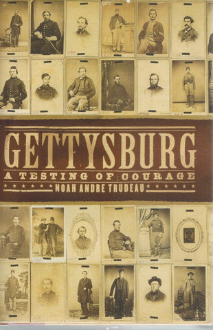 GETTYSBURG A Testing of Courage  by Trudeau, Noah Andre