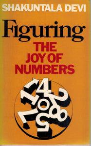 FIGURING The Joy of Numbers  by Devi, Shakuntala