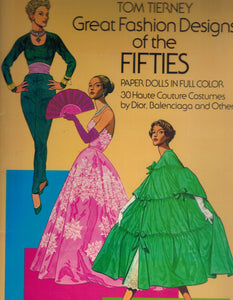 GREAT FASHION DESIGNS OF THE FIFTIES PAPER DOLLS 30 Haute Couture Costumes  by Dior, Balenciaga and Others  by Tierney, Tom