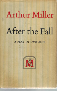 AFTER THE FALL, FINAL STAGE VERSION A Play in Two Acts  by Miller, Arthur