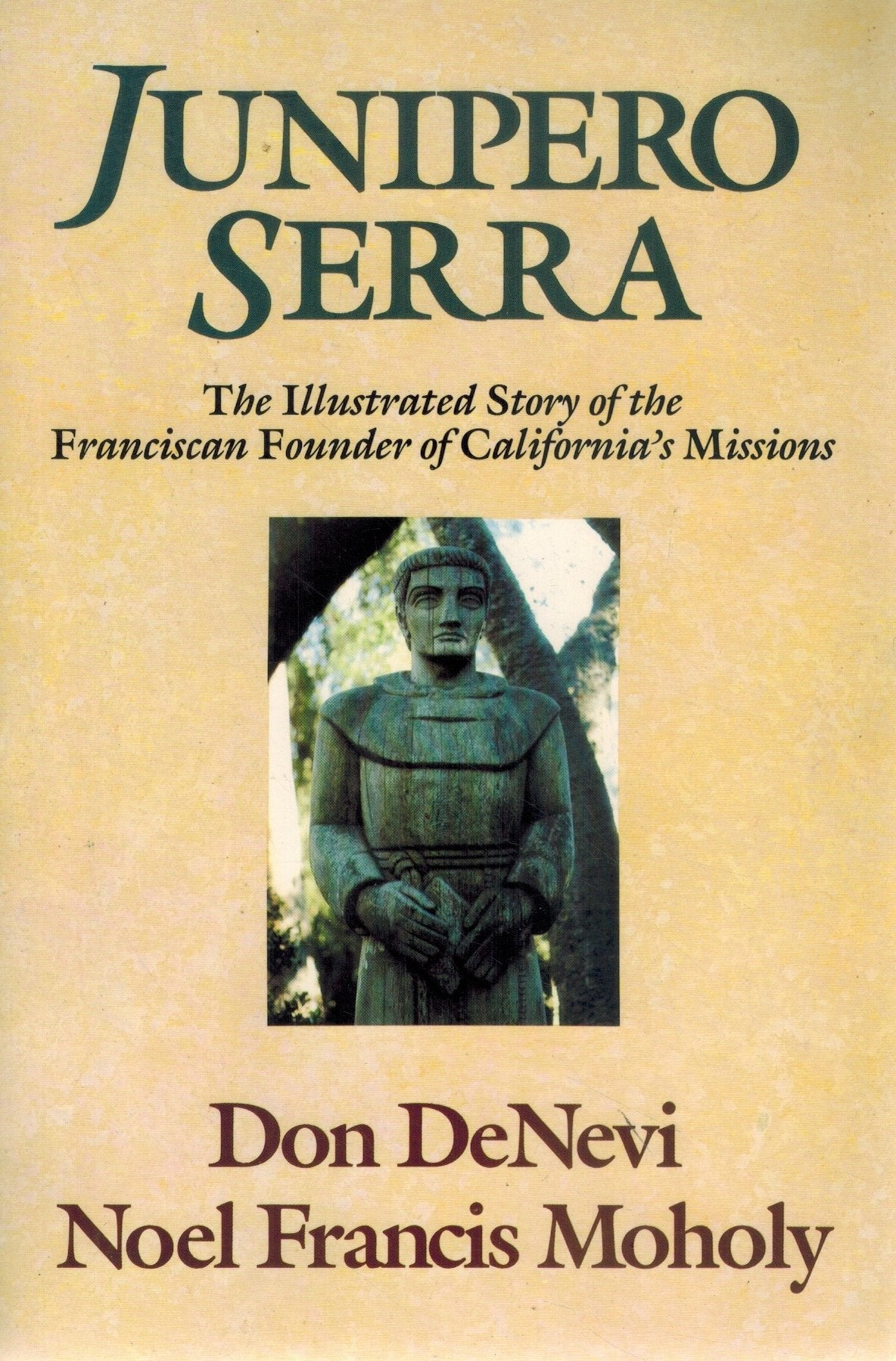 JUNIPERO SERRA The Illustrated Story of the Franciscan Founder of  California's Missions  by Denevi, Don & Noel Francis Moholy