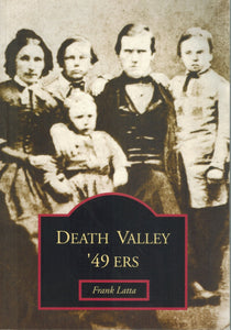 DEATH VALLEY '49 ERS  by Latta, Frank F.