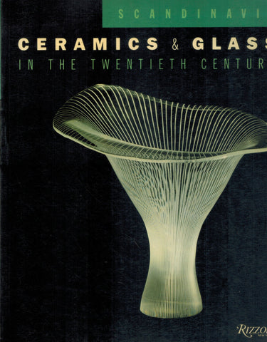 SCANDINAVIA--CERAMICS & GLASS IN THE TWENTIETH CENTURY The Collections of  the Victoria & Albert Museum  by Opie, Jennifer Hawkins
