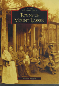 TOWNS OF MOUNT LASSEN (IMAGES OF AMERICA)  by Shelton, William
