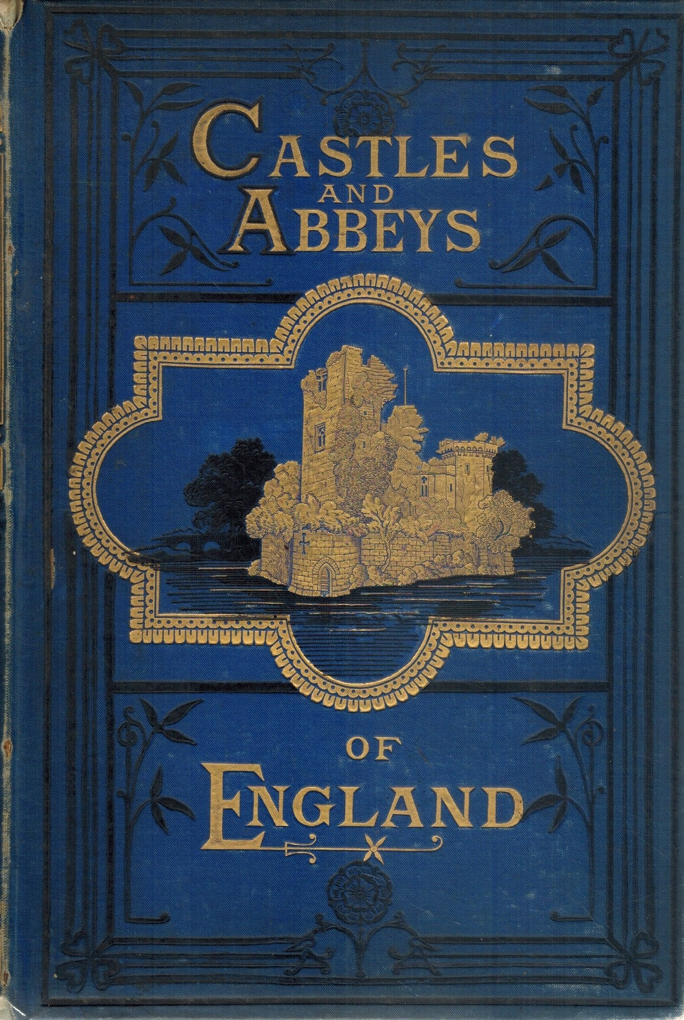 THE CASTLES AND ABBEYS OF ENGLAND  by Beattie, William