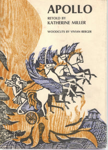 APOLLO RETOLD BY KATHERINE MILLER W/WOODCUTS BY VIVIAN BERGER  by Miller, Katherine