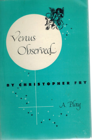 VENUS OBSERVED A Play  by Fry, Christopher