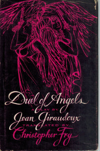 DUEL OF ANGELS  by Giraudoux, Jean (Christopher Fry, Trans. )
