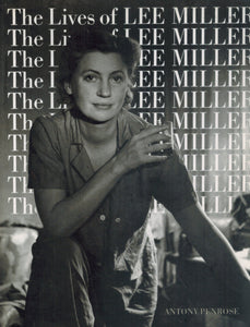 THE LIVES OF LEE MILLER  by Penrose, Antony