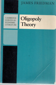 OLIGOPOLY THEORY  by Friedman, James
