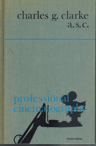 PROFESSIONAL CINEMATOGRAPHY, 2ND EDITION  by Clarke, Charles G.