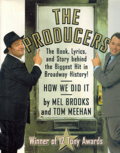 THE PRODUCERS The Book, Lyrics, and Story Behind the Biggest Hit in  Broadway History!  by Brooks, Mel & Tom Meehan