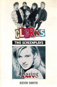 CLERKS AND CHASING AMY Two Screenplays  by Smith, Kevin