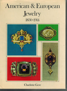 AMERICAN & EUROPEAN JEWELRY, 1830-1914  by Gere, Charlotte