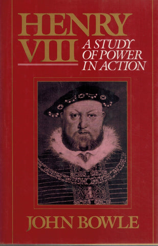 HENRY VIII Study of Power  by Bowle, John