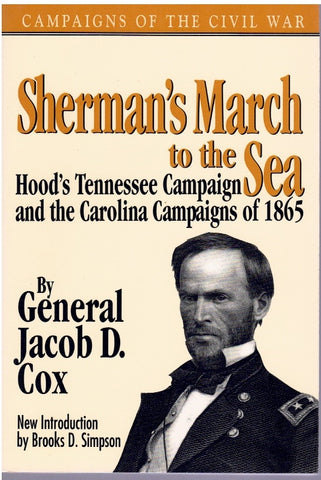 SHERMAN'S MARCH TO THE SEA Hood?S Tennessee Campaign and the Carolina  Campaigns of 1865