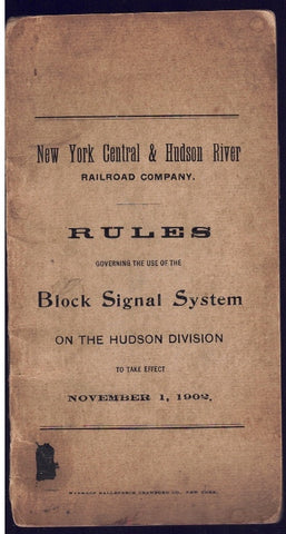 RULES GOVERNING THE USE OF THE BLOCK SIGNAL SYSTEM ON THE HUDSON DIVISION,  TAKING EFFECT JANUARY 19, 1902.