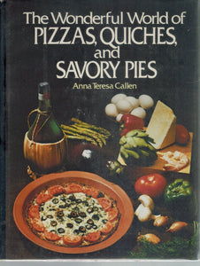 THE WONDERFUL WORLD OF PIZZAS, QUICHES, AND SAVORY PIES - books-new