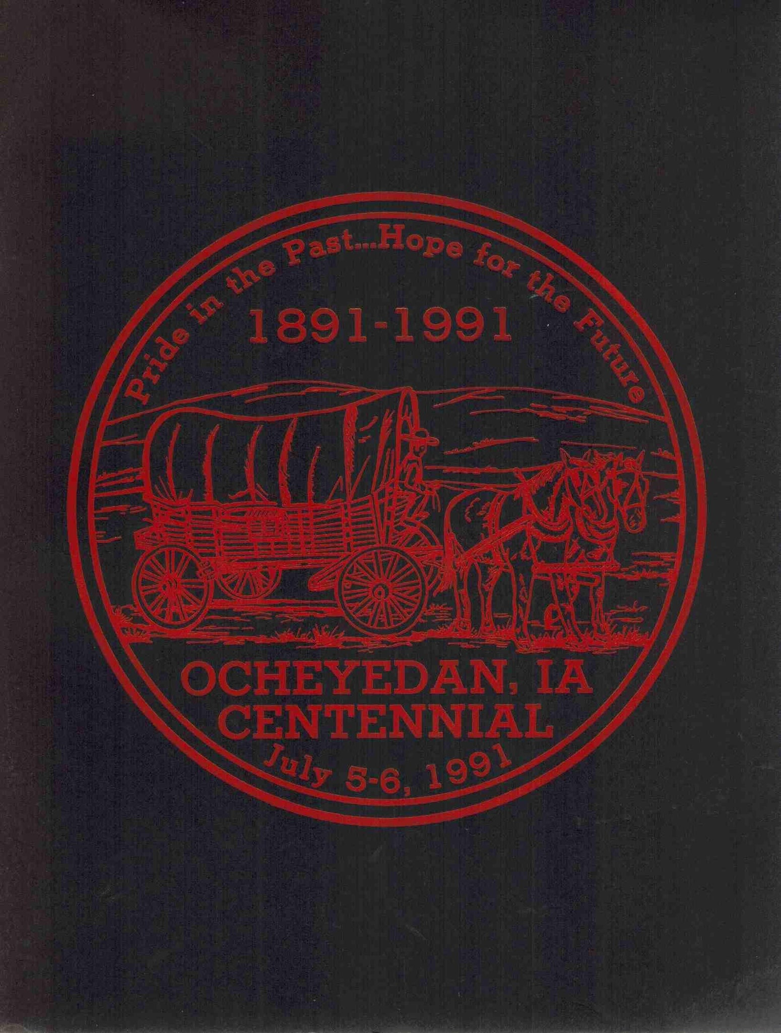 PRIDE IN THE PAST...HOPE FOR THE FUTURE 1891-1991:  Ocheyedan, Ia  Centennial - books-new