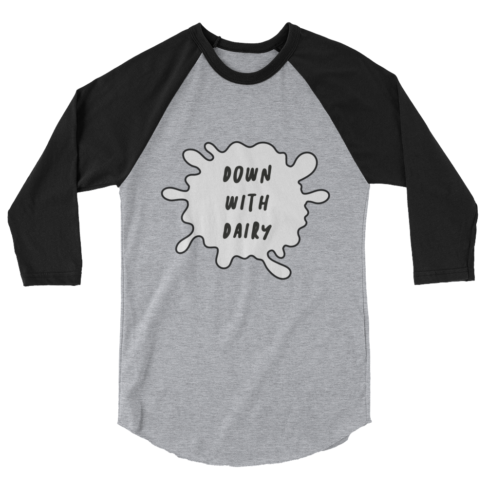 Down With Dairy - 3/4 sleeve raglan shirt