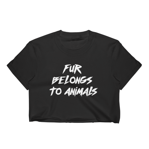 Fur Belongs To Animals - Women's Crop Top