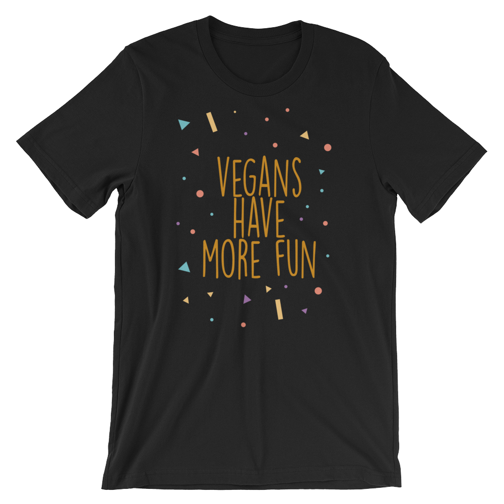 Vegans Have More Fun - Short-Sleeve Unisex T-Shirt