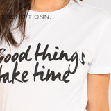 ''Good things take time'' tee