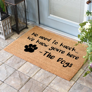Funny Doormats | No Need to Knock We know your here The Dogs | Doormats Direct