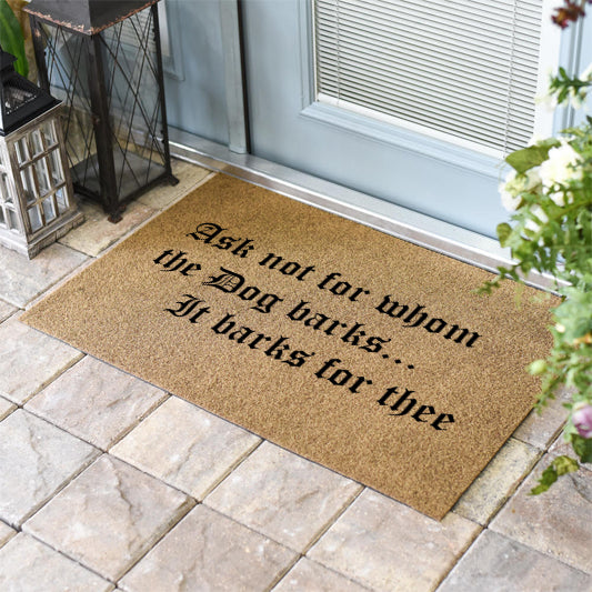 Funny Doormats | Ask Not For Whom The Dog Barks | Doormats Direct