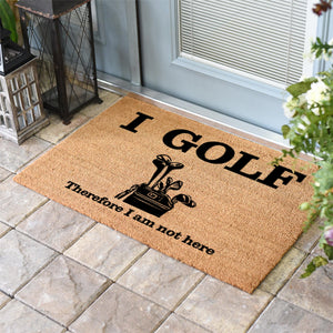 Funny Doormats | I Golf Therefore I Am Not Here | Doormats Direct