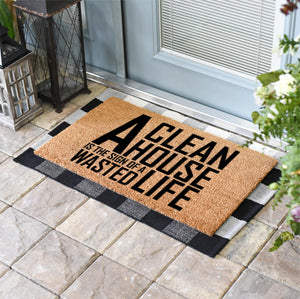 Funny Doormats | A Clean House Is The Sign Of A Wasted Life | Doormats Direct
