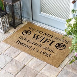 Funny Doormats | We Do Not Have Wifi Talk To Each Other Pretend Its 1995 | Doormats Direct