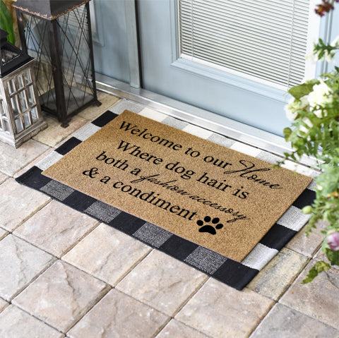 Funny Doormats | Welcome To Our Home Where Dog Hair Is Both A Fashion Accessory And A Condiment | Doormats Direct