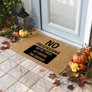 Halloween Doormats | No Trespassing We're Tired Of Hiding The Bodies | Doormats Direct