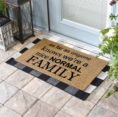 Funny Doormats | As Far As Anyone Knows We Are A Nice NORMAL Family | Doormats Direct