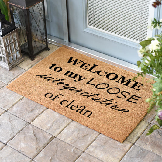 Funny Doormats | Welcome To My Loose Interpretation of Clean | Doormats Direct