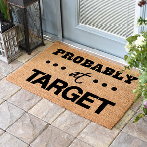 Funny Doormats | Probably at Target | Probably at Homegoods | Probably at Disney | Doormats Direct