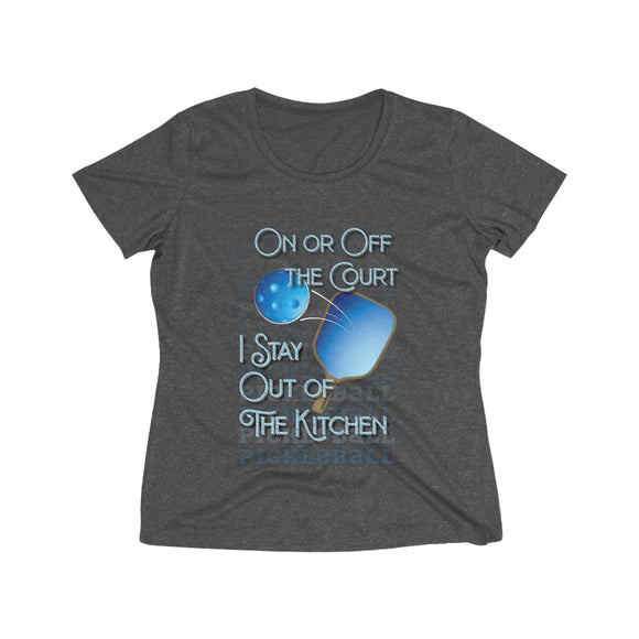 """Stay Out  of the Kitchen"" Women's Dri-Fit PickleBall Tee"
